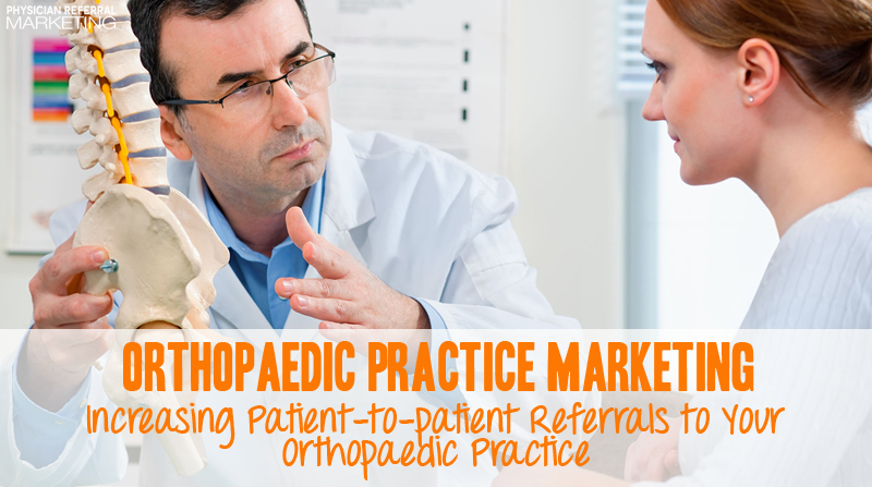 orthopaedic-practice-marketing-increase-referrals