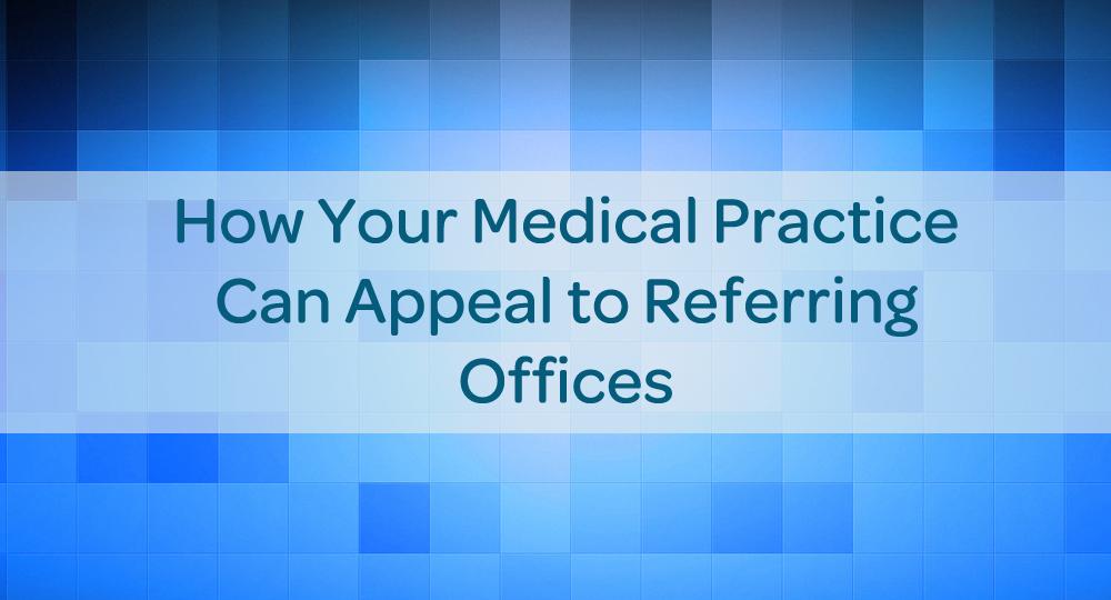 blog-medical-practice-referral-marketing